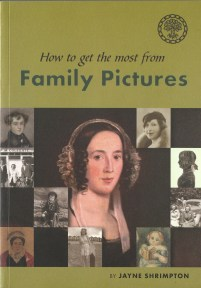 How to get the most from Family Pictures by Jayne Shrimpton Published by Society of Genealogists Enterprises Limited, 2011