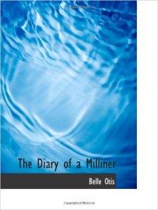 The Diary of a Milliner Belle Otis